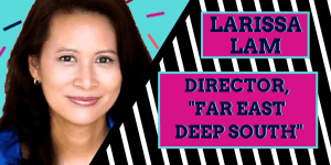 Larissa Lam, director of Far East Deep South