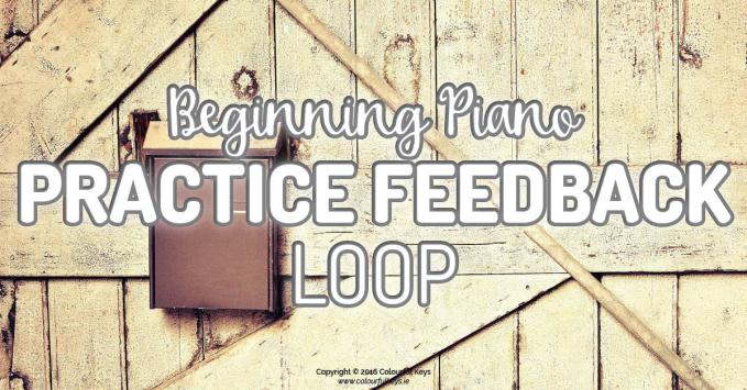Beginner's Piano Practice Feedback Loop