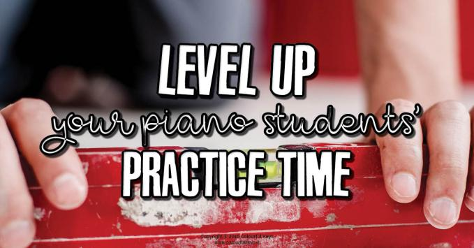 Effective Piano Practice Part 1 – Levelling up!
