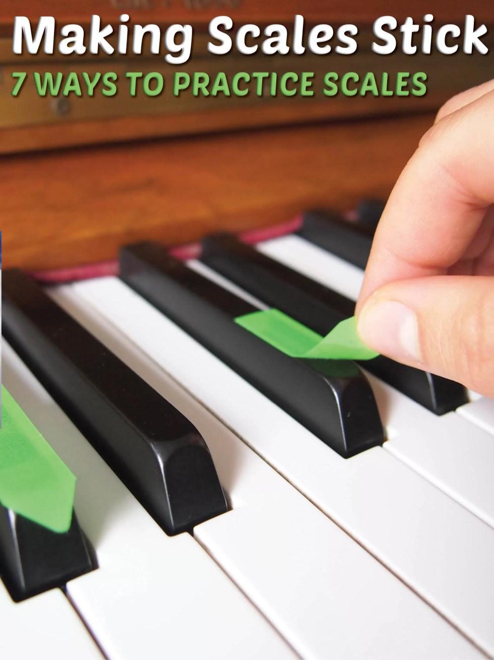 7 ways to practice scales