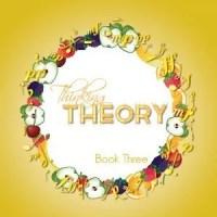 Thinking Theory Book Three