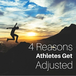 4 Reasons Athletes Get Adjusted