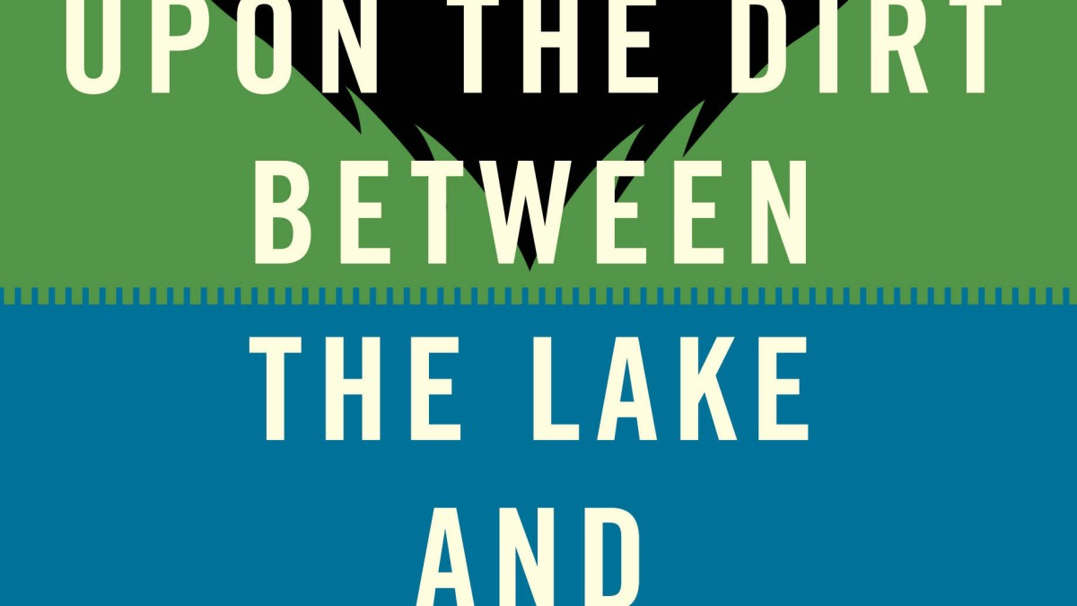 REVIEW – In The House Upon The Dirt Between The Lake And The Woods by Matt Bell