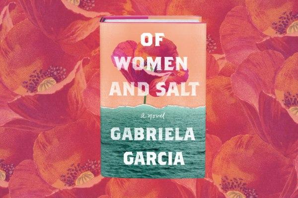 Review: Of Women and Salt by Gabriela Garcia