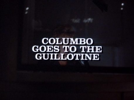 Columbo Goes to the Guillotine opening titles