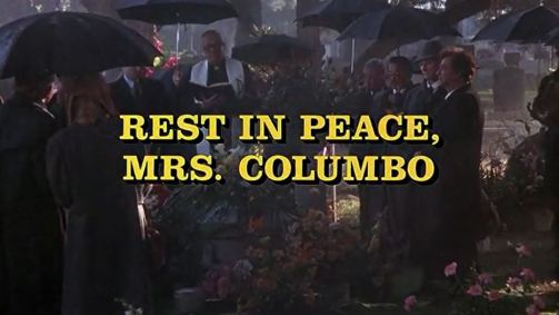 Rest in Peace Mrs Columbo opening titles