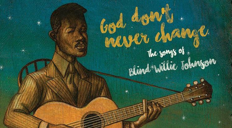 אלוהים, רק שלא ישנו לנו אותו: על אלבום המחווה לבליינד ווילי ג'ונסון