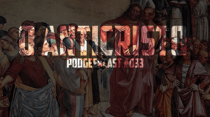 033 – PodGeekCast – O Anticristo