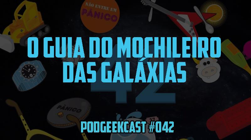 042 – O Guia do Mochileiro das Galáxias