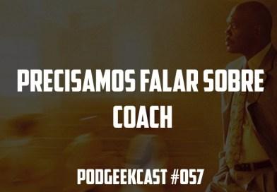 057 – Precisamos falar sobre Coach
