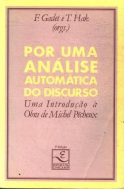 Por Uma Analise Automatica Do Discurso, F. Gadet e T. Hak [org.], lançado em 1990.