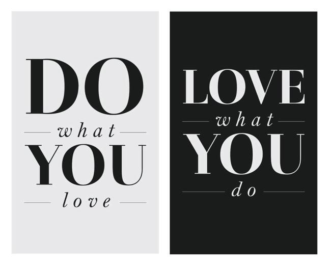 Faça o que ame, ame o que faz