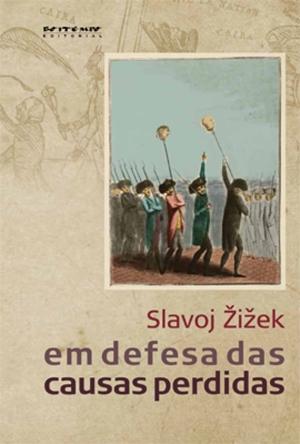 em defesa das causas perdidas slavoj zizek