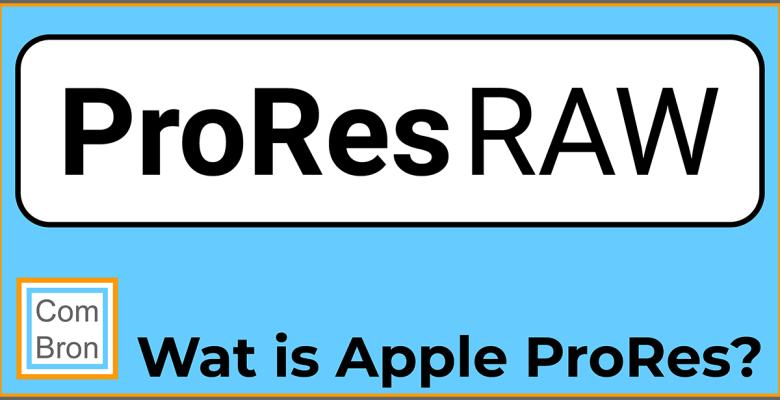 Wat is Apple ProRes? En Apple ProRes RAW? En 422? En...