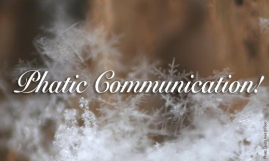 Phatic Communication