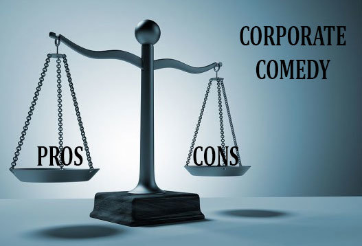 Pros and Cons of Corporate Comedy