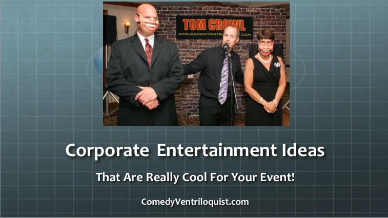 Really Cool Corporate Party Entertainment Ideas