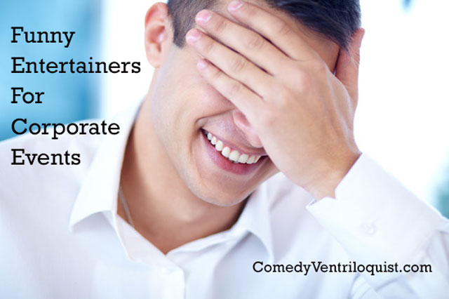 Funny Entertainers For Corporate Events