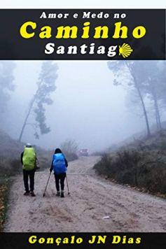Amor e Medo no Caminho de Santiago no Comenta Livros