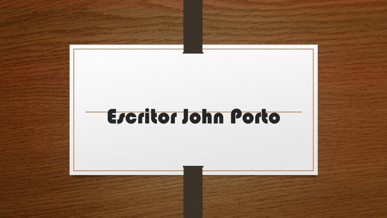 Escritor John Porto