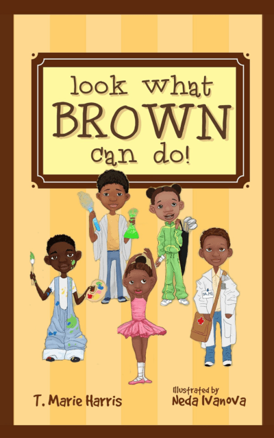 Lookw What Brown Can Do - T. Marie Harris