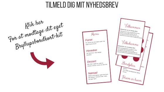 Tilmeld dig mit nyhedsbrev, og modtag en design-skabelon så du selv kan lave bordkort til dit bryllup