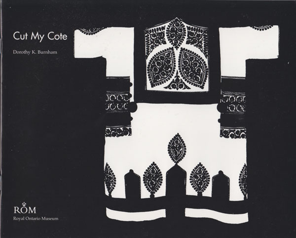 Dorothy K. Burnham, Cut My Cote. Toronto, Ontario: Royal Ontario Museum, 1997.