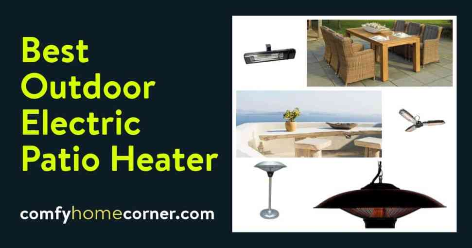 Top 5 Outdoor Electric Patio Heater