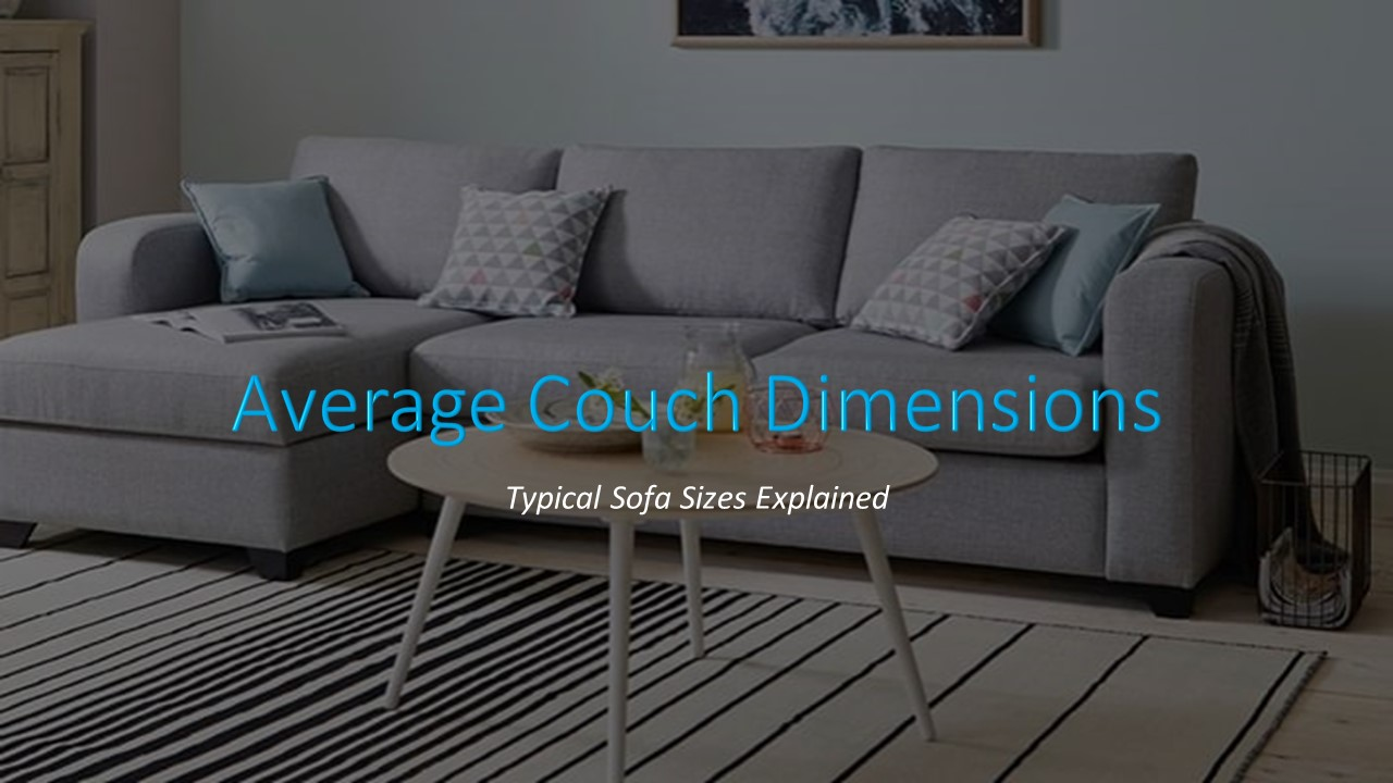 Average Couch Dimensions Standard Size Of All The Sofa Types