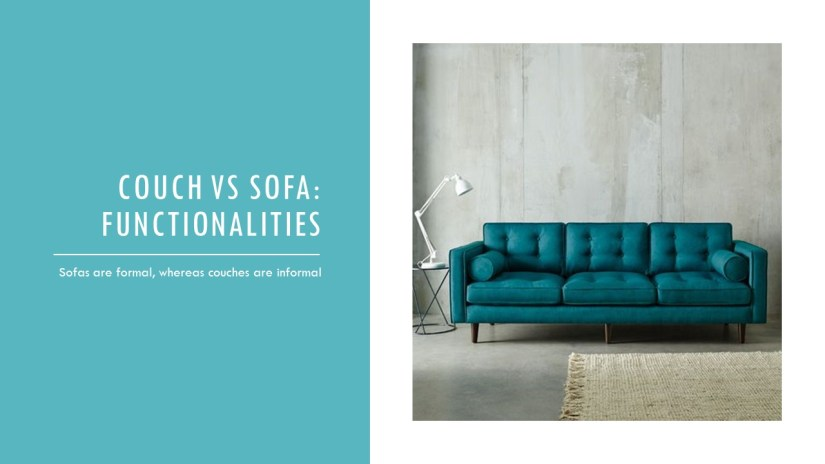 Couch vs sofa : There exists difference in the functionalities too.