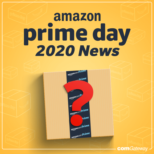 Amazon Prime Day 2020 blog- comGateway