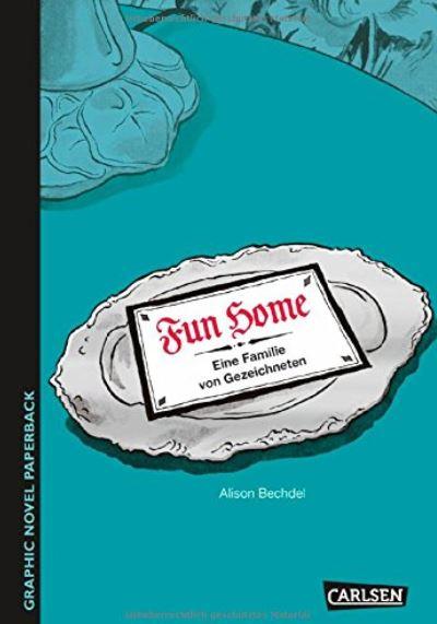 Alison Bechdel: Fun Home - Eine Familie von Gezeichneten