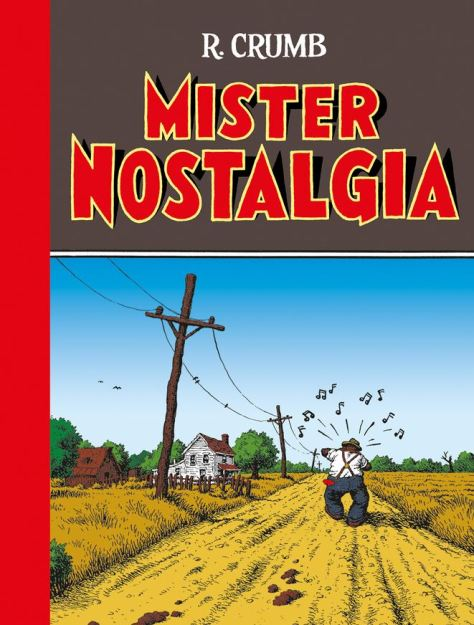 Robert Crumb: Mister Nostalgia