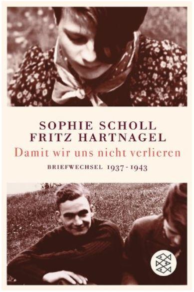 Sophie Scholl Fritz Hartnagel Briefwechsel