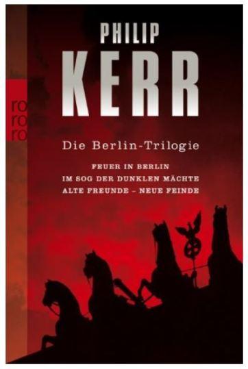 Philip Kerr: Feuer über Berlin