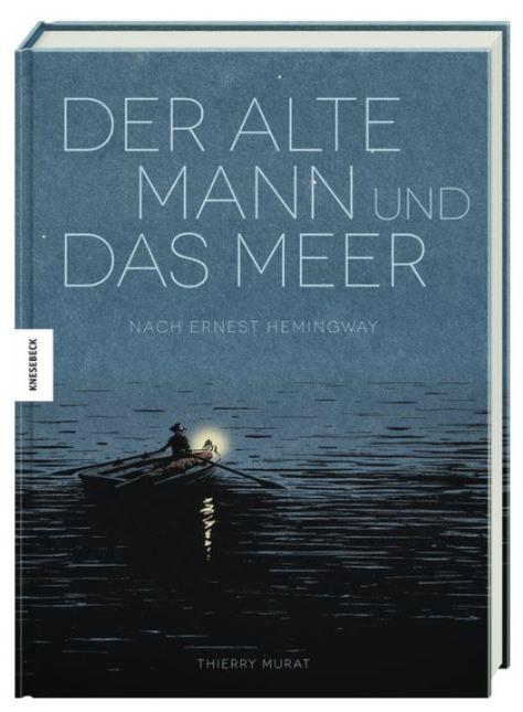 Thierry Murat: Der alte Mann und das Meer