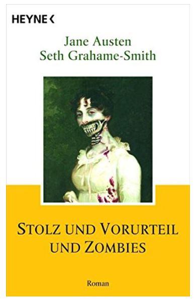 Seth Grahame-Smith: Stolz und Vorurteil und Zombies