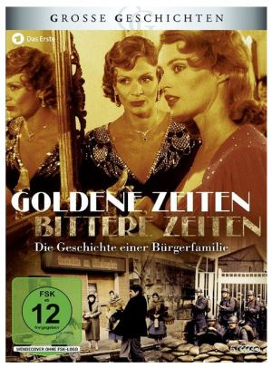 Goldene Zeiten – Bittere Zeiten