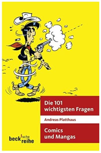 Andreas Platthaus: Die 101 wichtigsten Fragen - Comics und Manga