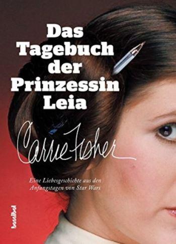 Carrie Fisher: Das Tagebuch der Prinzessin Leia