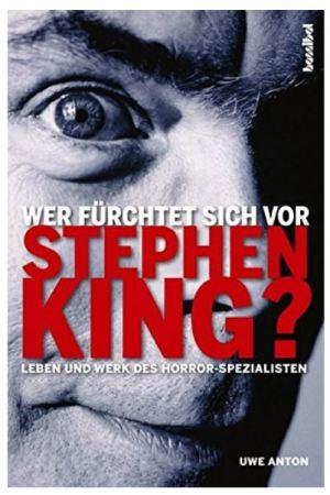 Uwe Anton: Wer fürchtet sich vor Stephen King?