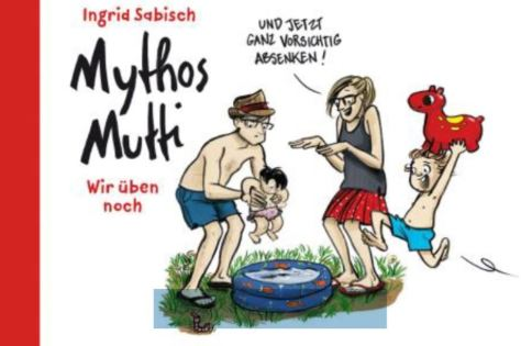 Ingrid Sabisch: Mythos Mutti
