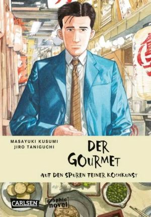 Jiro Taniguchi: Der Gourmet - Von der Kunst allein zu genießen