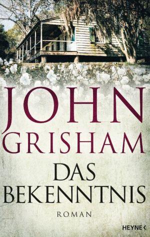 John Grisham: Das Bekenntnis