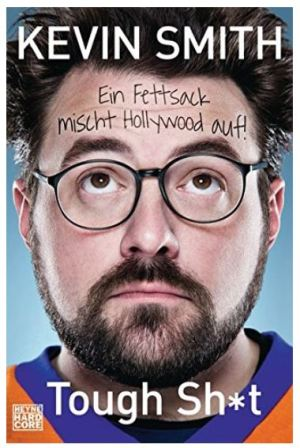 Kevin Smith: Tough Sh*t