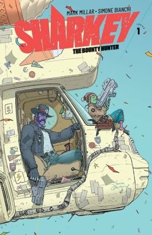 Mark Millar: Sharkey - The Bounty Hunter