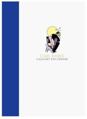 Carl Barks - Calgary Eye Opener