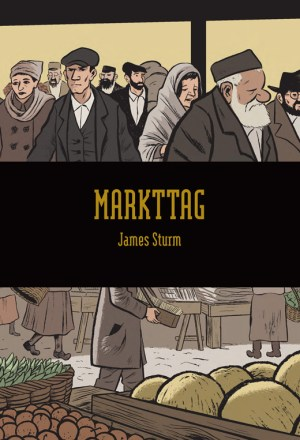 James Sturm: Markttag
