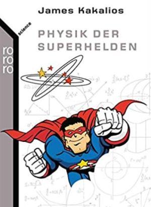 James Kakalios: Physik der Superhelden