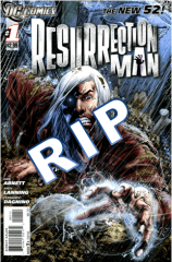 RIP Resurrection Man